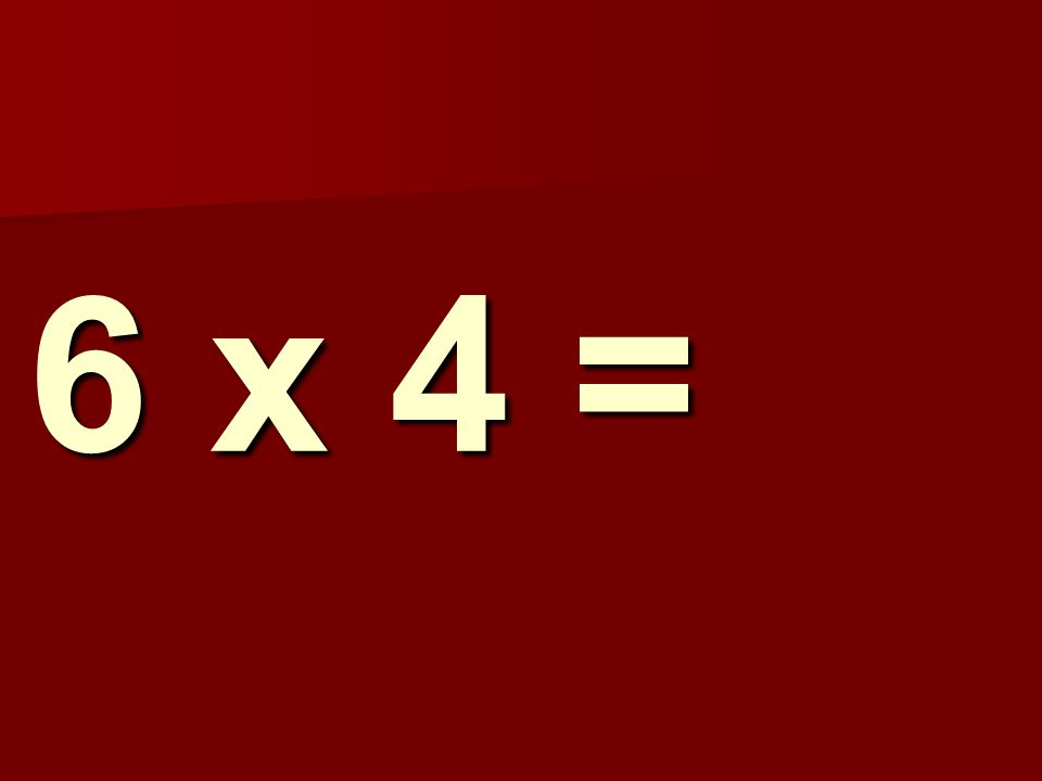 6 x 4 = 17
