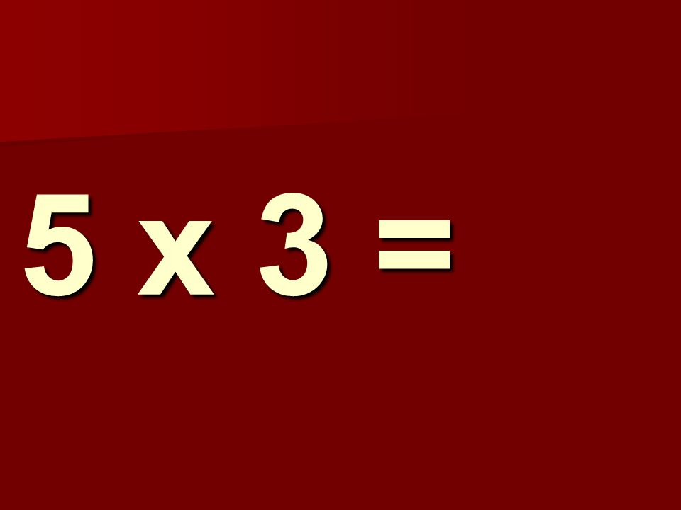 5 x 3 = 172