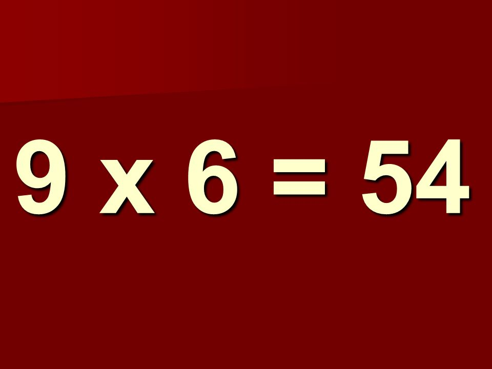 9 x 6 = 54 175