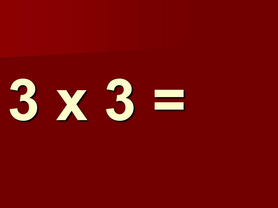 3 x 3 = 180