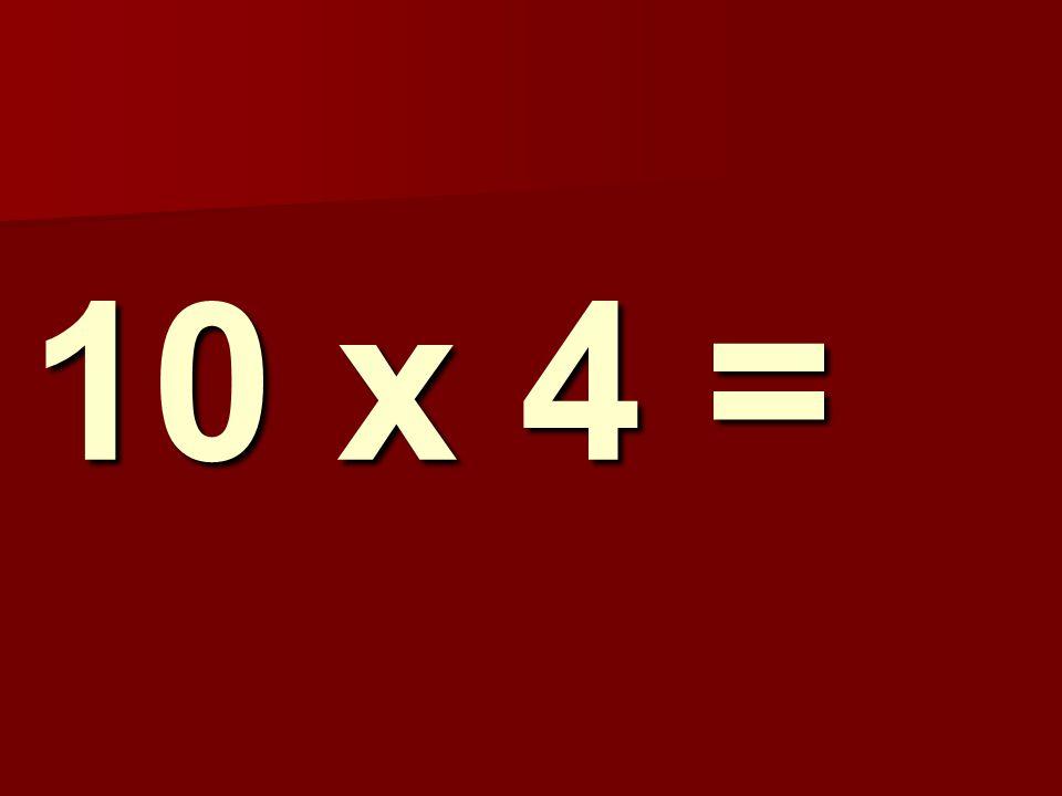 10 x 4 = 182