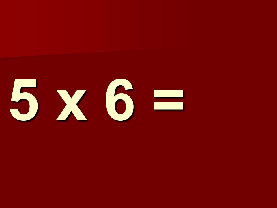 5 x 6 = 184