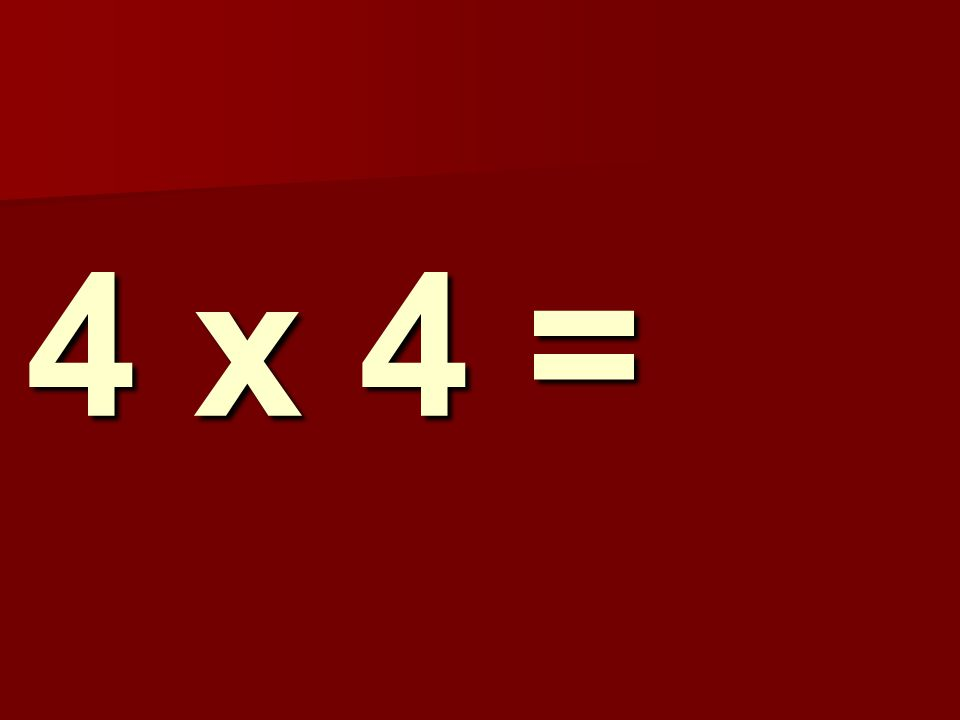 4 x 4 = 188