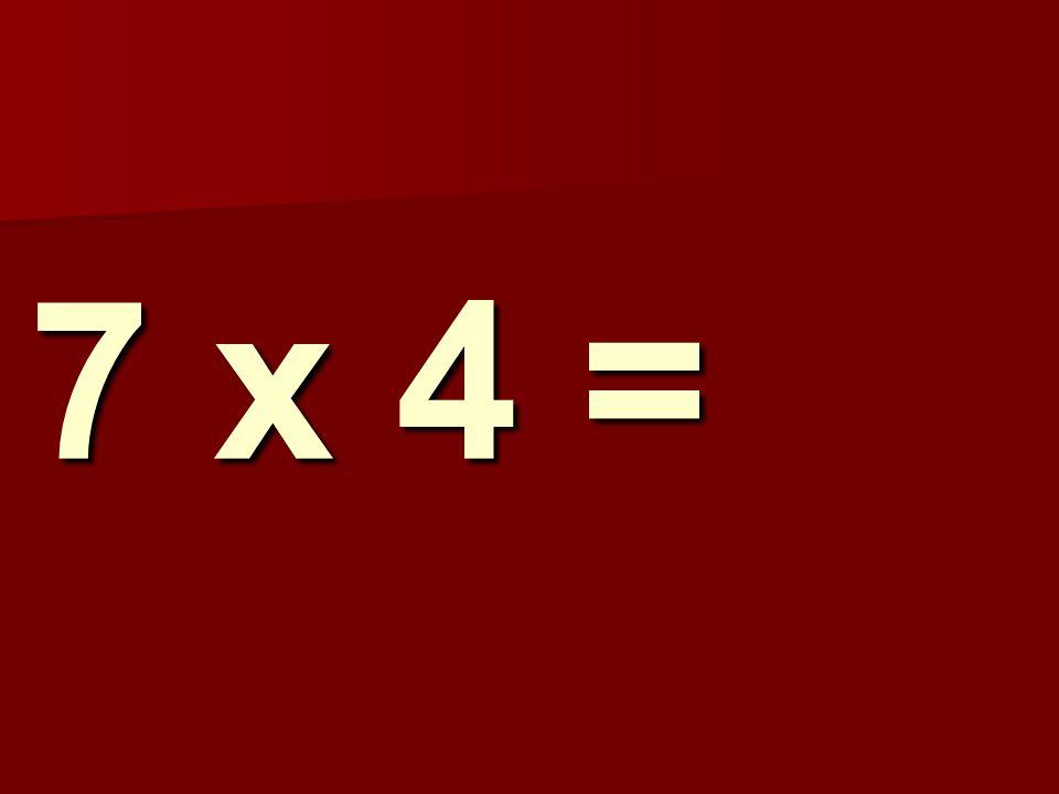 7 x 4 = 192