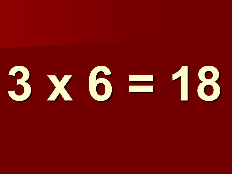 3 x 6 = 18 201