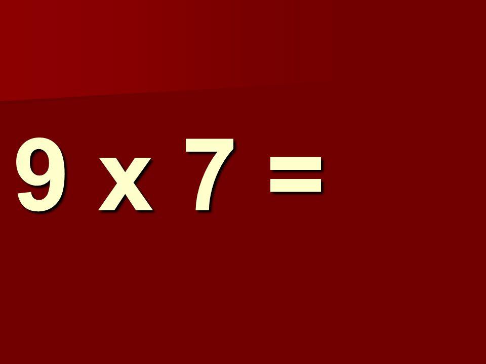 9 x 7 = 202