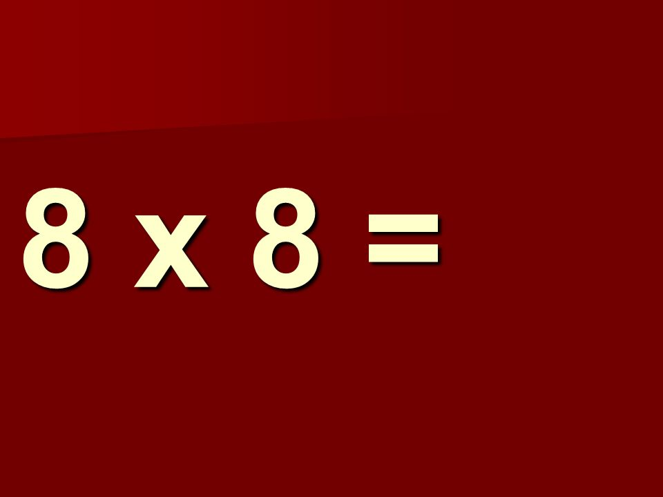 8 x 8 = 204
