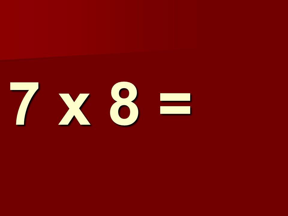 7 x 8 = 210