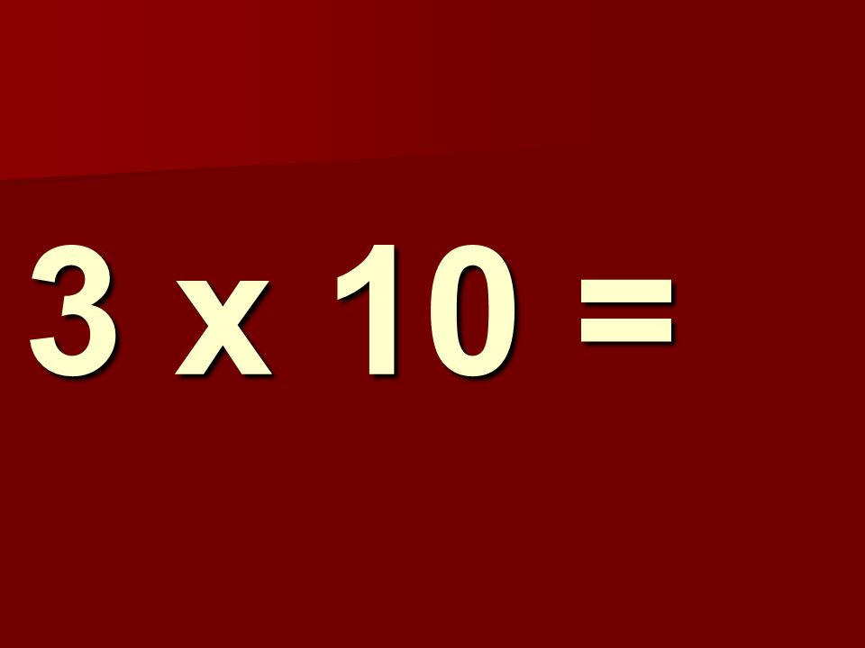 3 x 10 = 247