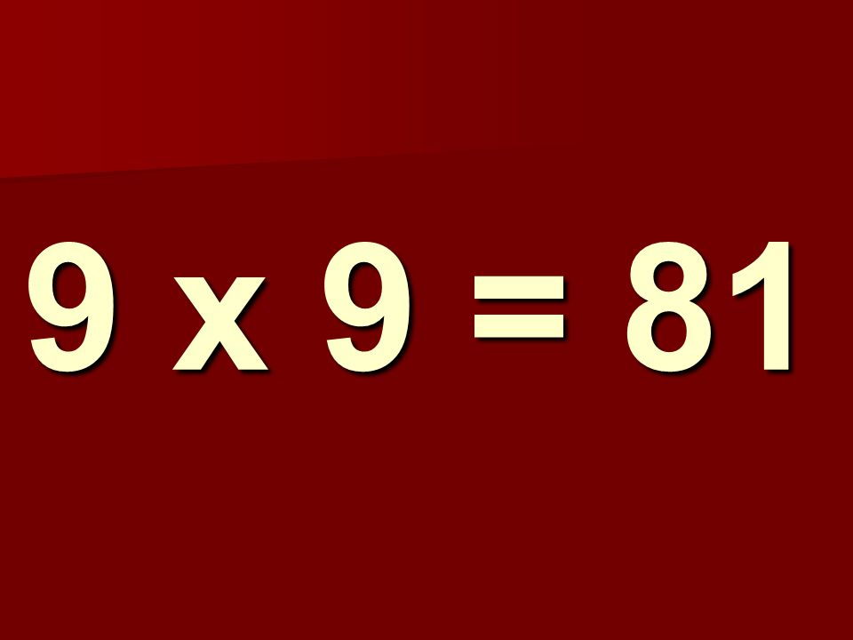 9 x 9 = 81 250