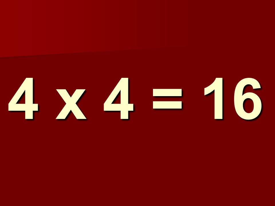 4 x 4 = 16 296