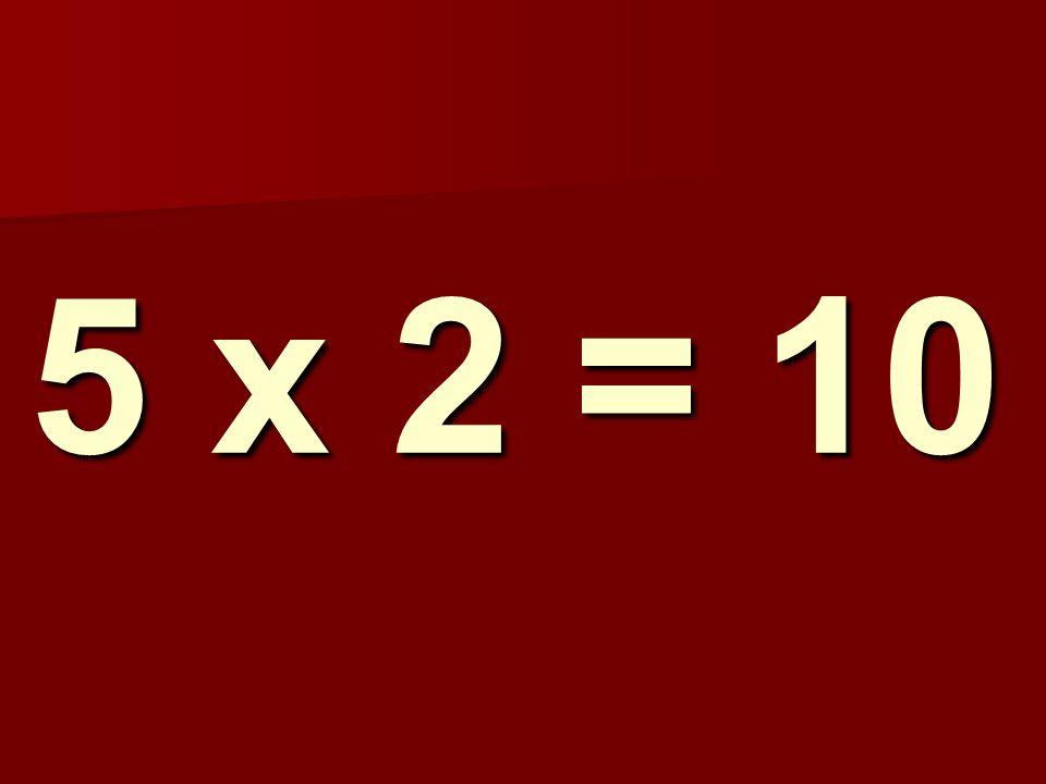 5 x 2 = 10 298