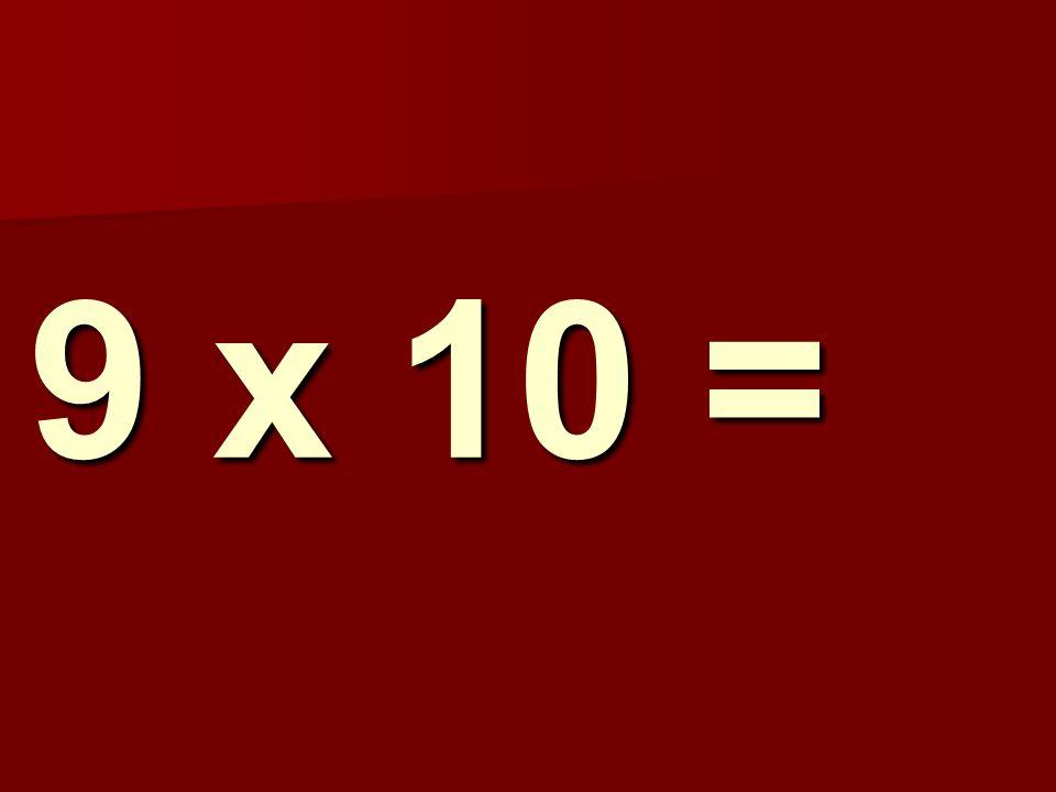 9 x 10 = 305