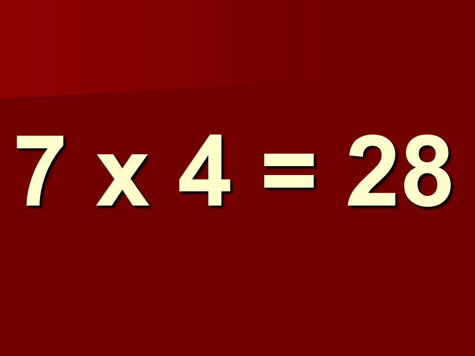 7 x 4 = 28 88