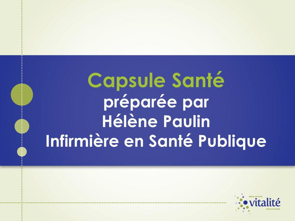 Capsule Santé préparée par Hélène Paulin Infirmière en Santé Publique