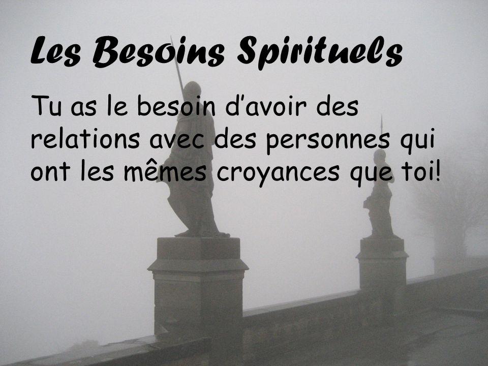 Les Besoins Spirituels