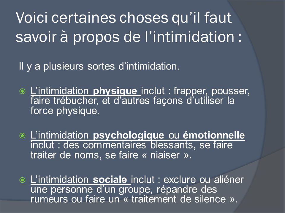 Voici certaines choses qu'il faut savoir à propos de l'intimidation :