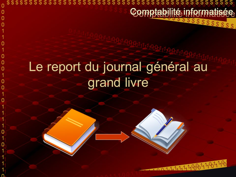 Le report du journal général au grand livre