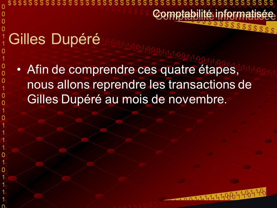 Gilles Dupéré Afin de comprendre ces quatre étapes, nous allons reprendre les transactions de Gilles Dupéré au mois de novembre.