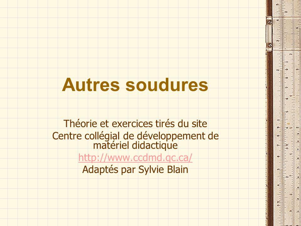 Autres soudures Théorie et exercices tirés du site