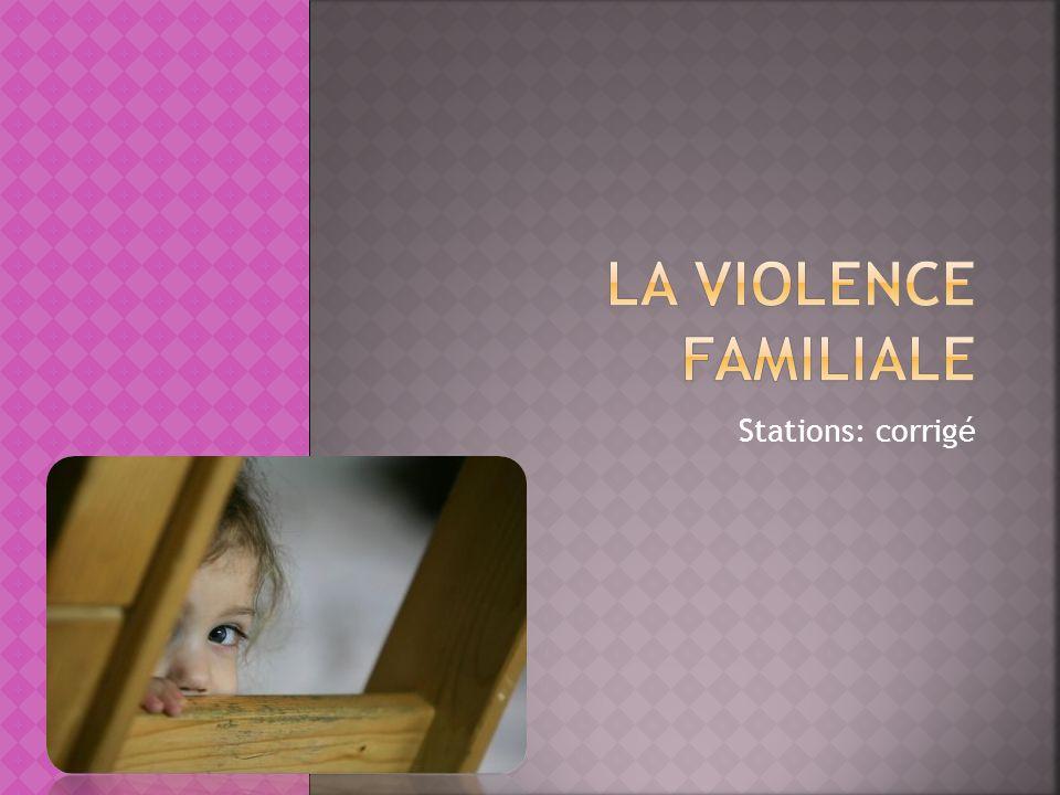 La violence familiale Stations: corrigé