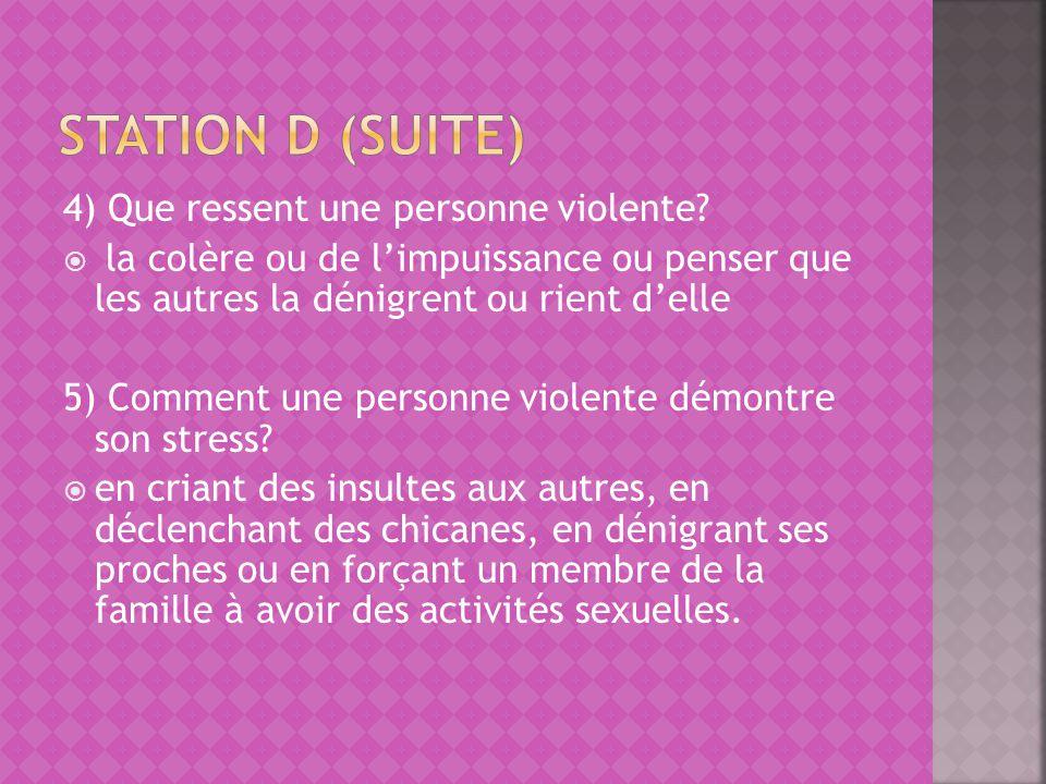 Station d (suite) 4) Que ressent une personne violente