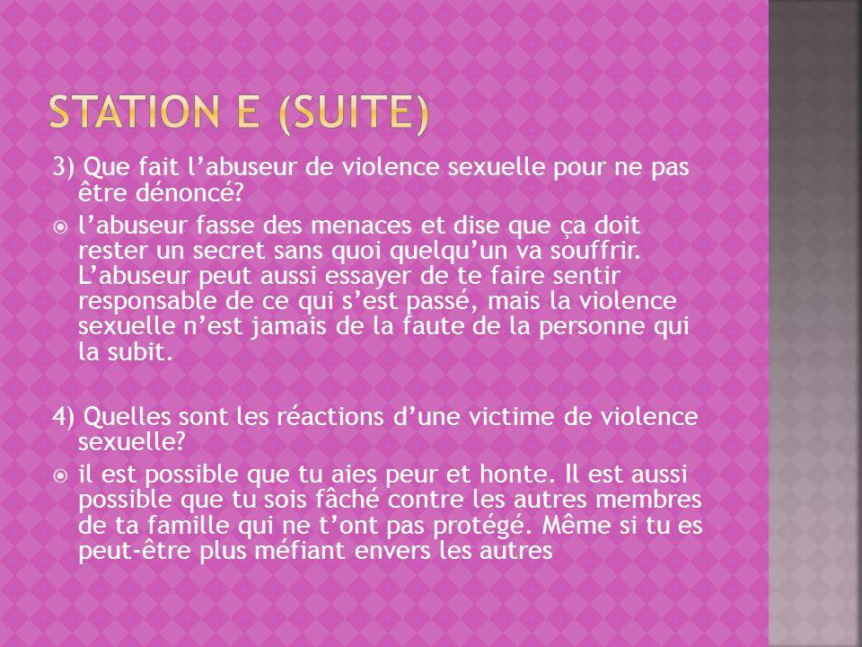 Station e (suite) 3) Que fait l'abuseur de violence sexuelle pour ne pas être dénoncé