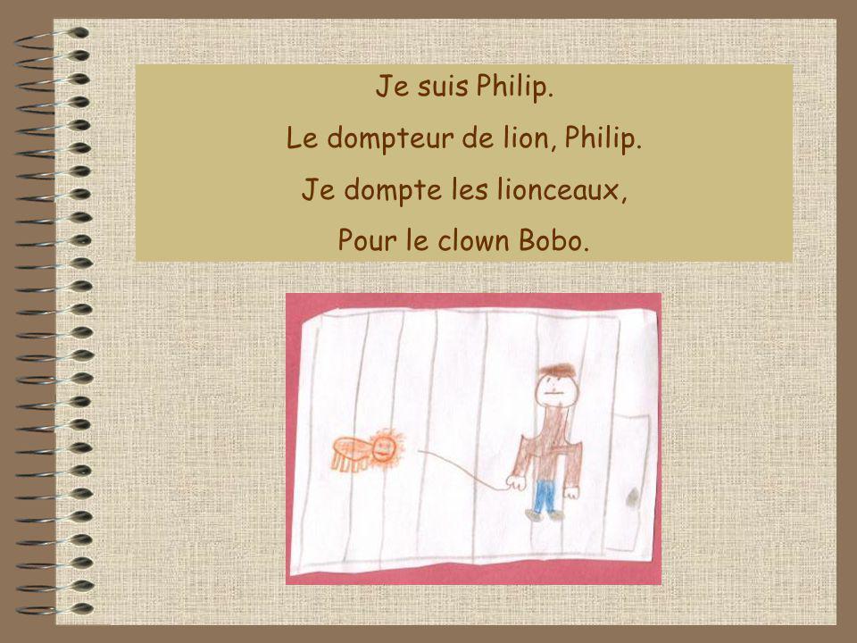 Le dompteur de lion, Philip. Je dompte les lionceaux,