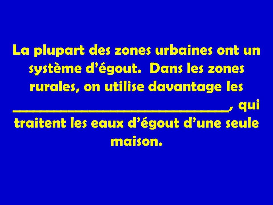 La plupart des zones urbaines ont un système d'égout