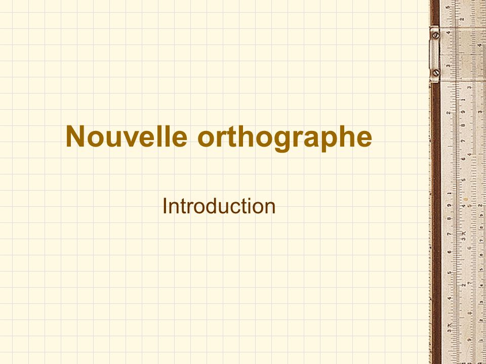 Nouvelle orthographe Introduction