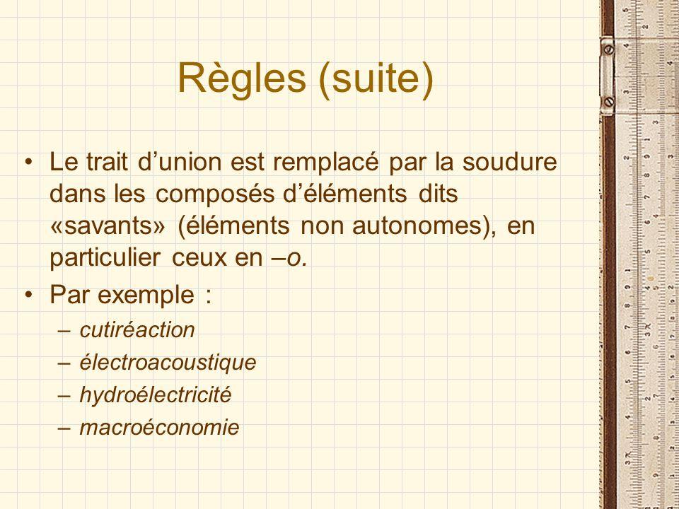 Règles (suite)