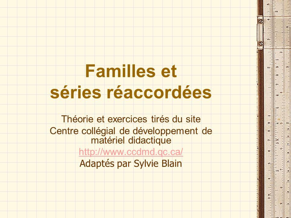 Familles et séries réaccordées