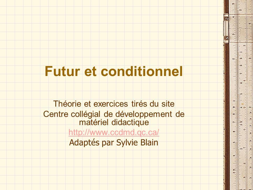 Futur et conditionnel Théorie et exercices tirés du site