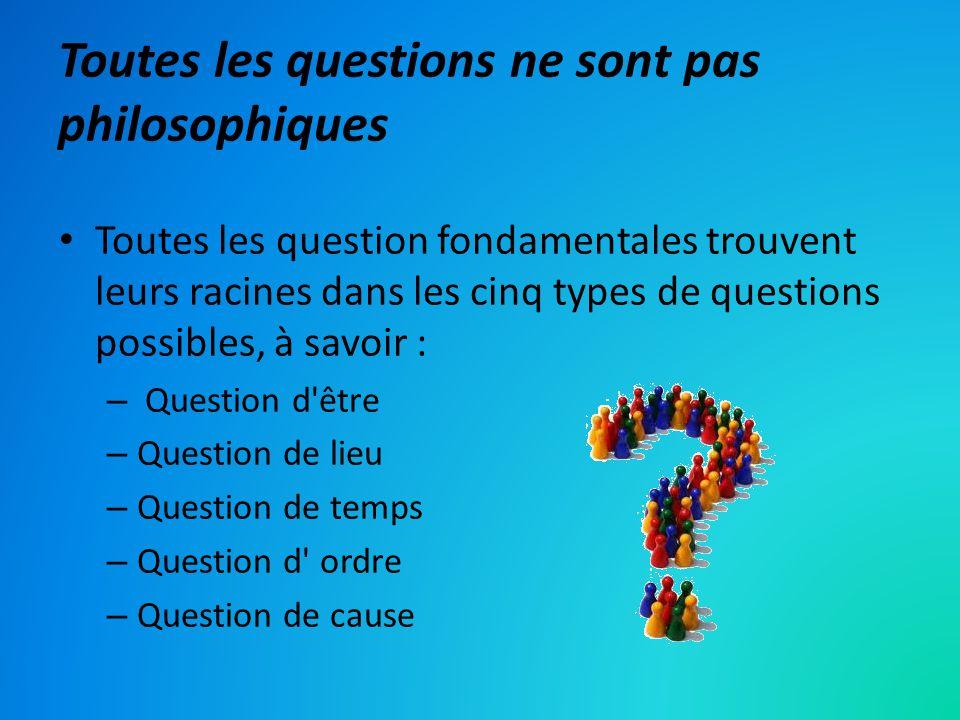 Toutes les questions ne sont pas philosophiques