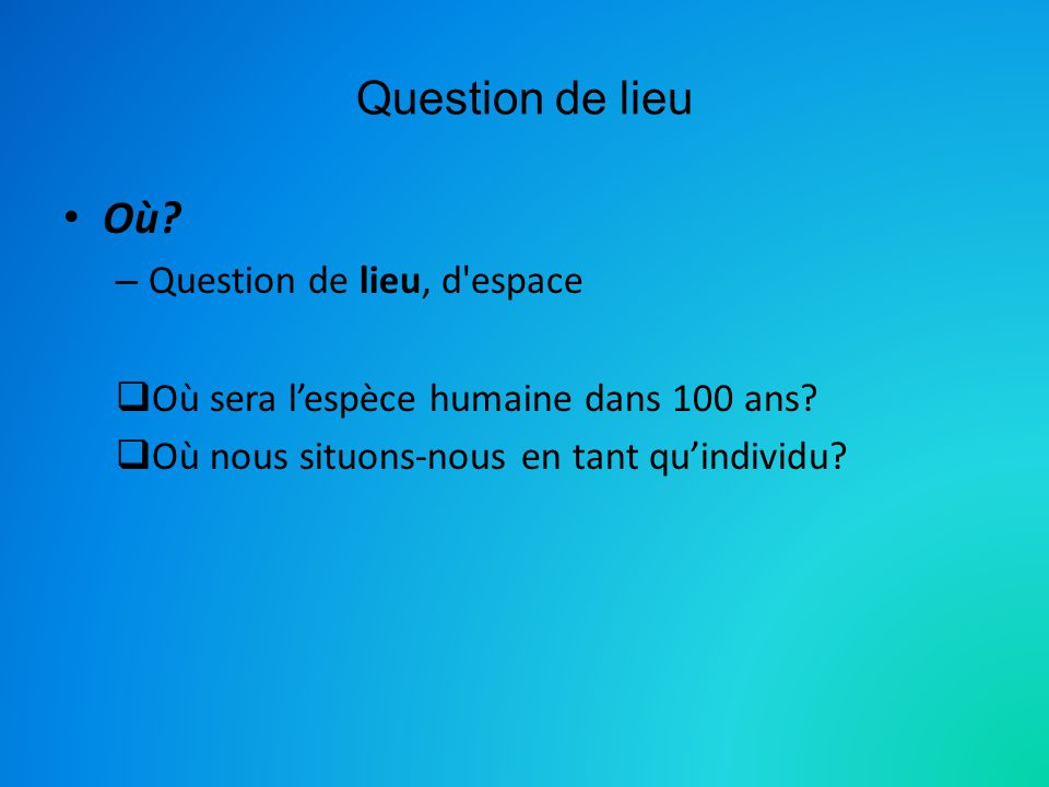 Question de lieu Où Question de lieu, d espace