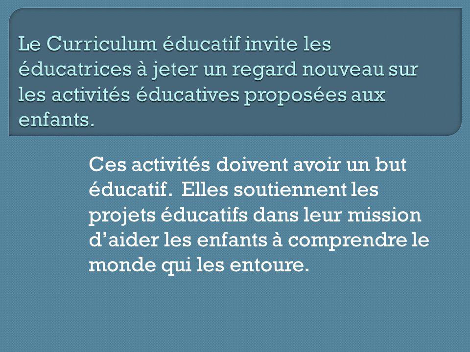 Le Curriculum éducatif invite les éducatrices à jeter un regard nouveau sur les activités éducatives proposées aux enfants.