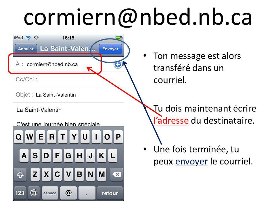 cormiern@nbed.nb.ca Ton message est alors transféré dans un courriel.