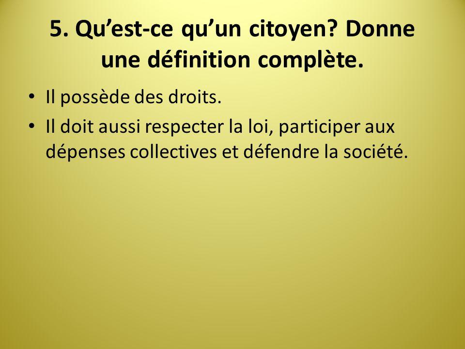 5. Qu'est-ce qu'un citoyen Donne une définition complète.