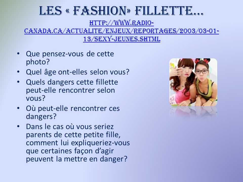 Les « fashion» fillette… http://www. radio-canada