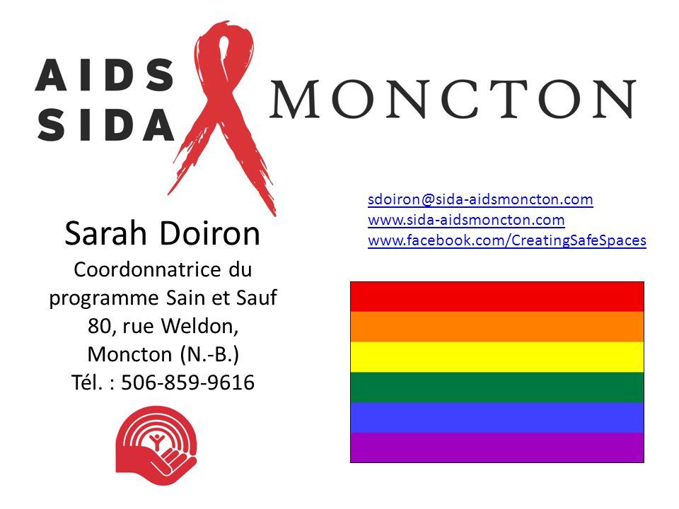 sdoiron@ sdoiron@sida-aidsmoncton.com. www.sida-aidsmoncton.com. www.facebook.com/CreatingSafeSpaces.