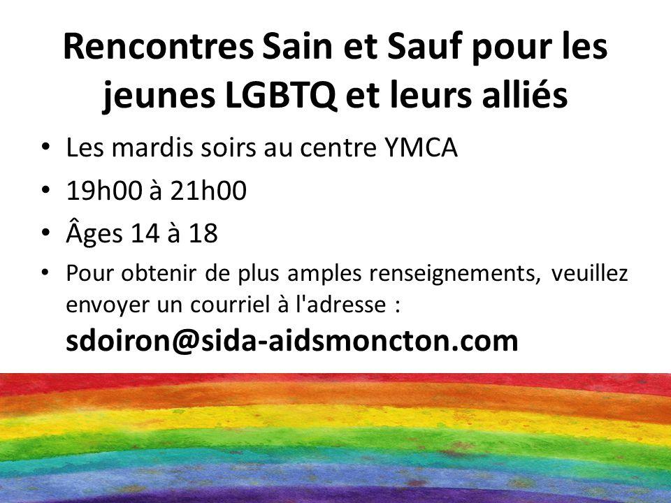 Rencontres Sain et Sauf pour les jeunes LGBTQ et leurs alliés