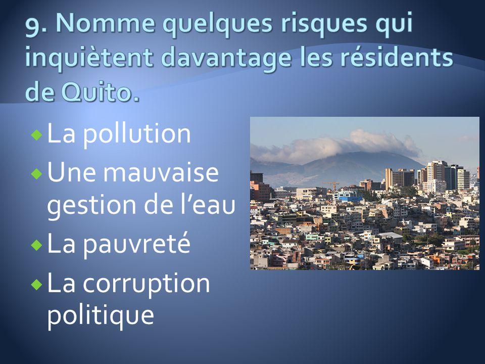 Une mauvaise gestion de l'eau La pauvreté La corruption politique