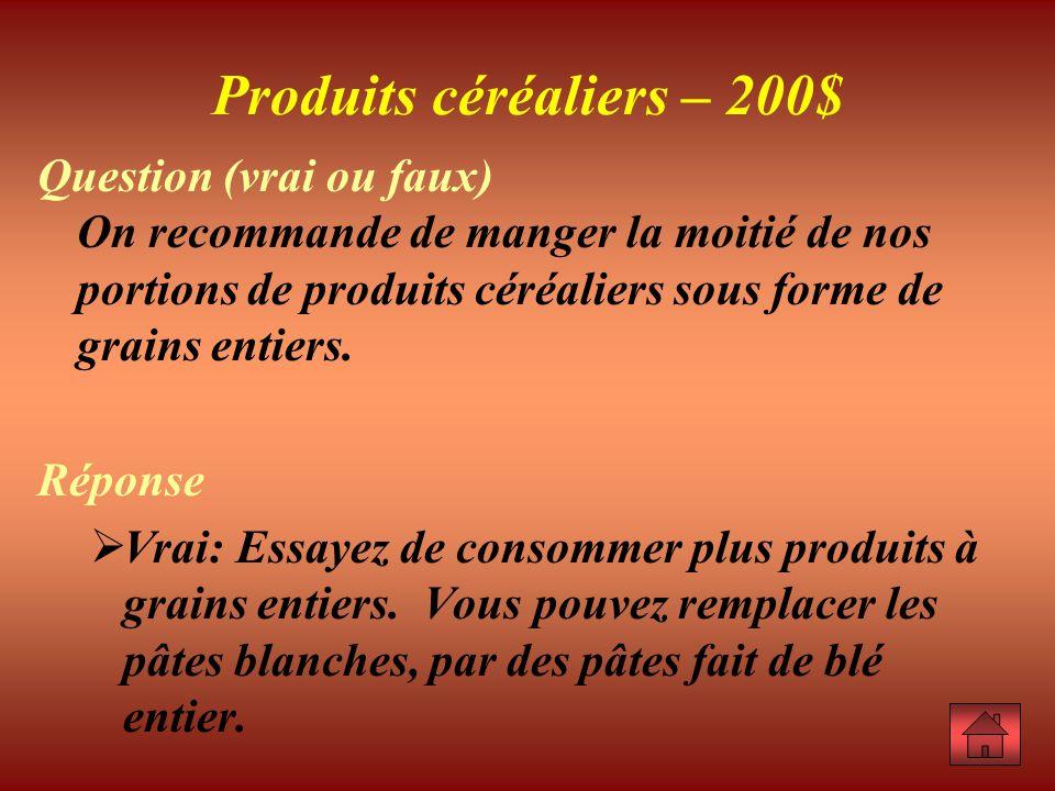 Produits céréaliers – 200$
