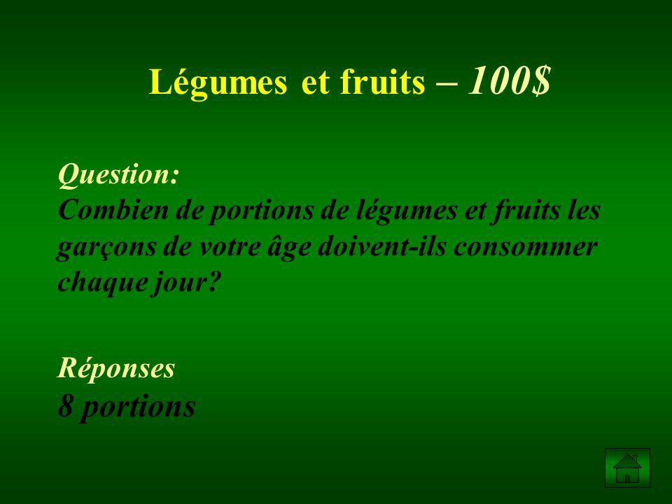Légumes et fruits – 100$