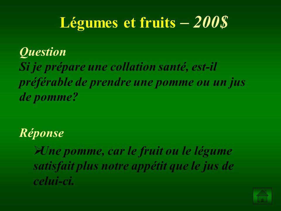 Légumes et fruits – 200$