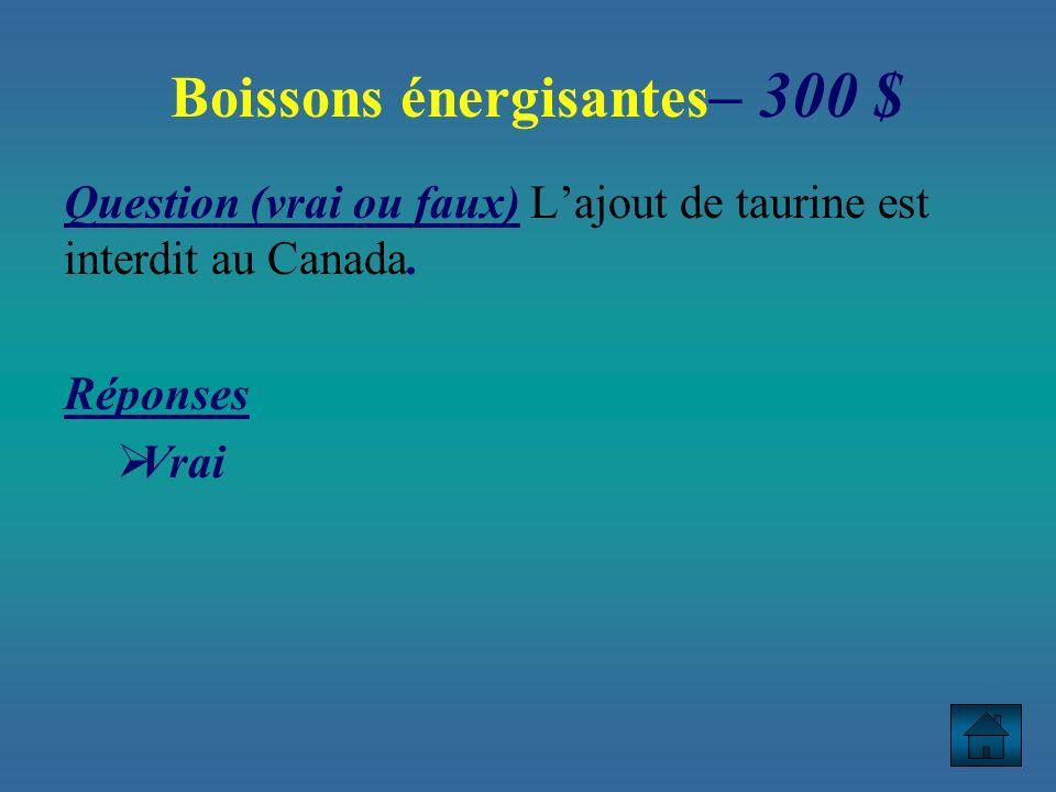 Boissons énergisantes– 300 $