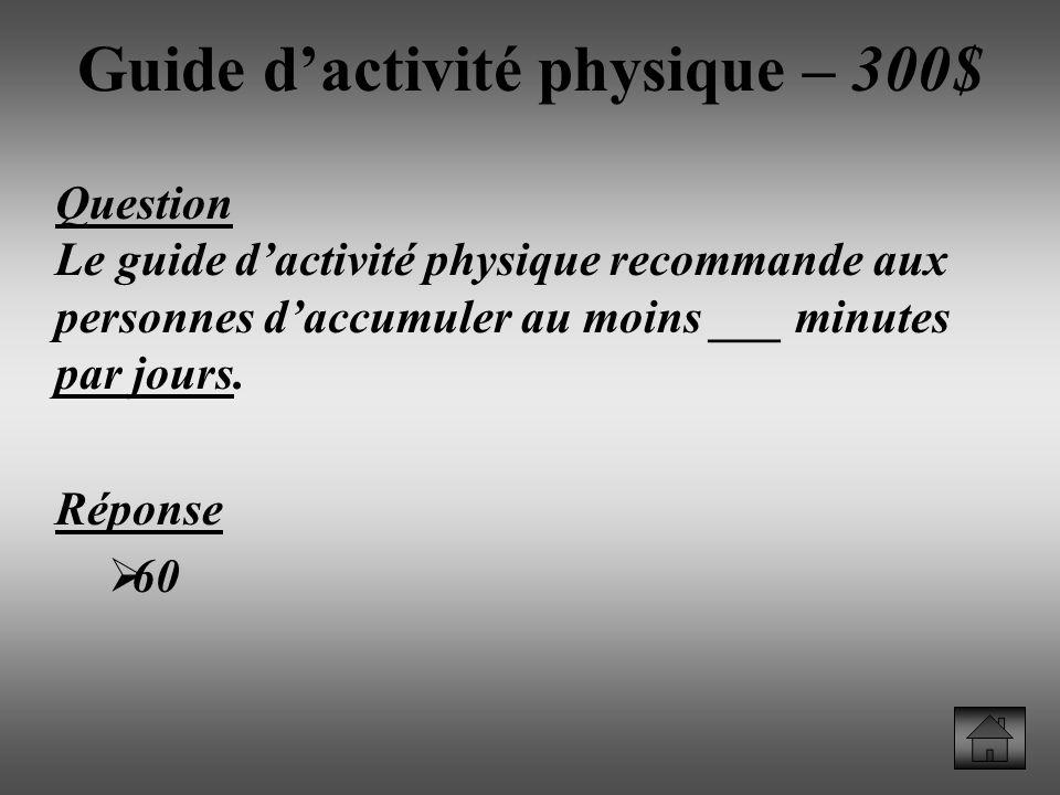 Guide d'activité physique – 300$