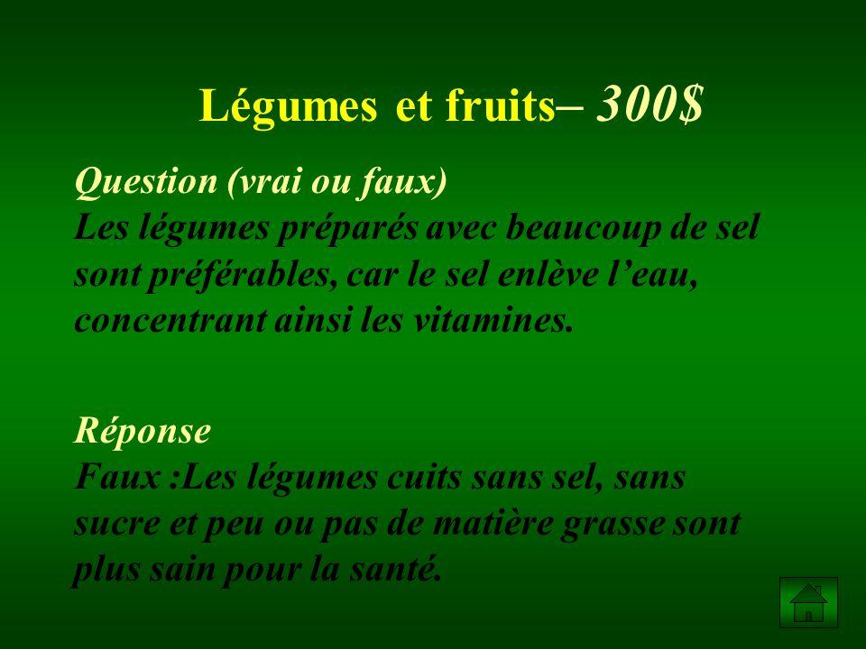 Légumes et fruits– 300$
