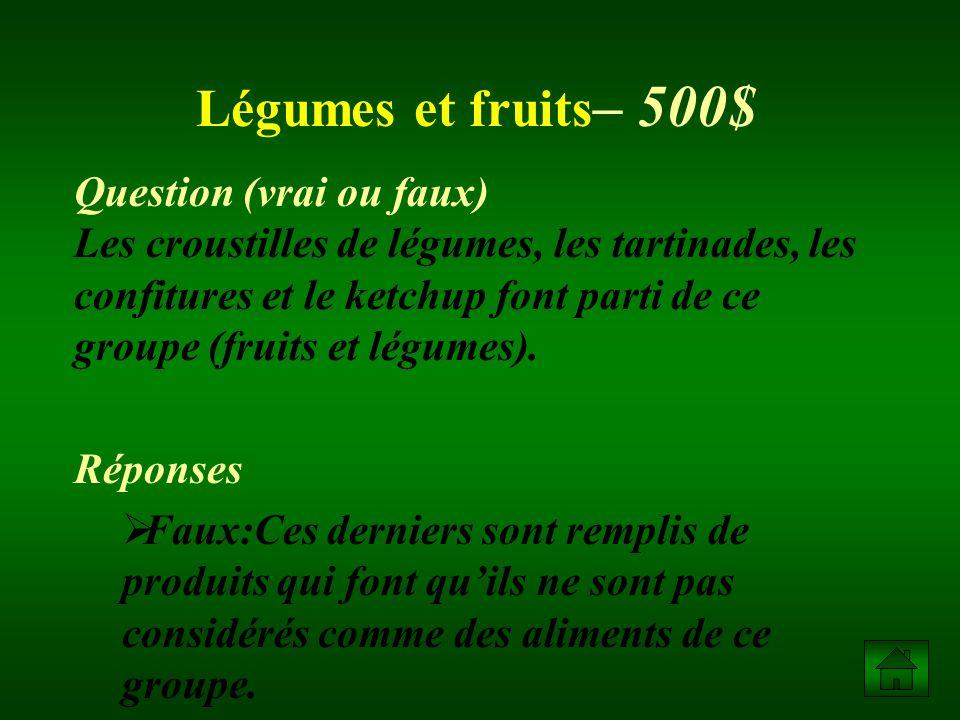 Légumes et fruits– 500$