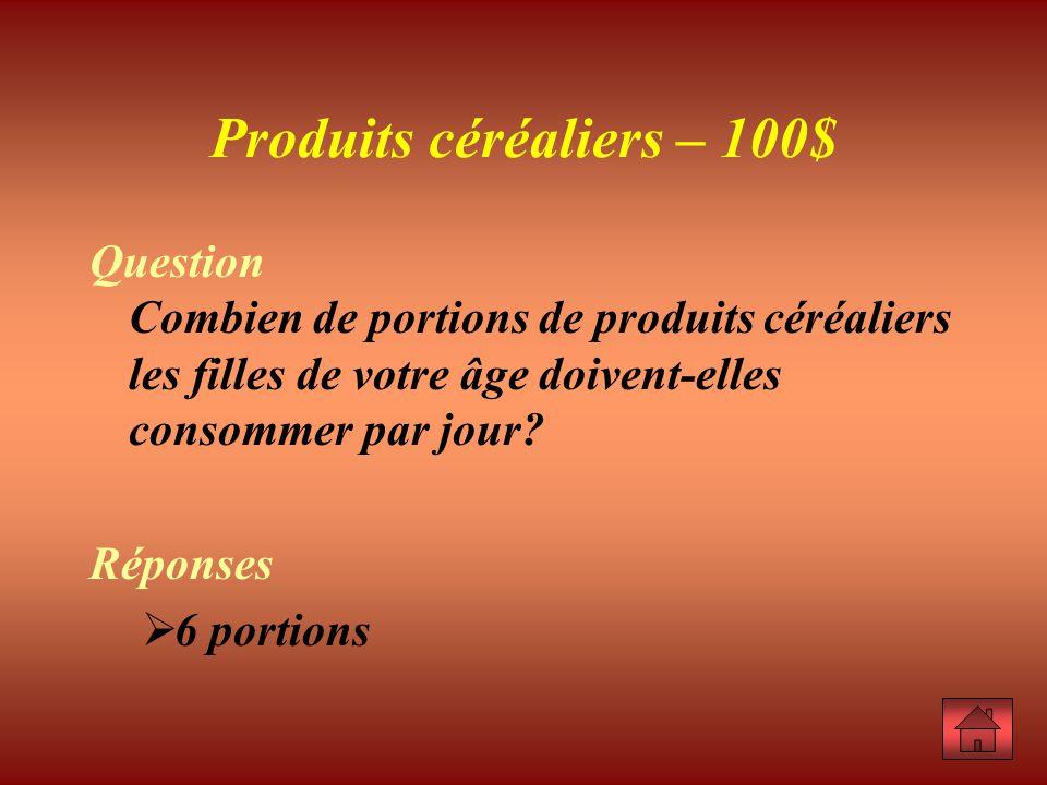 Produits céréaliers – 100$